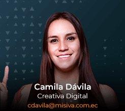 Camila Dávila - Creativa Digital - Misiva - Ecuador